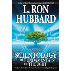 Scientology: The Fundamentals of Thought: The Basic Book of the Theory & Practice of Scientology for Beginners