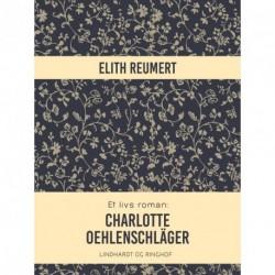 Et livs roman: Charlotte Oehlenschläger