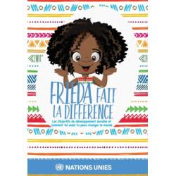 Frieda Fait la Difference: Les Objectifs de Developpement Durable et Comment Vous Aussi Pouvez Changer le Monde
