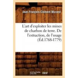 L'art d'exploiter les mines de charbon de terre. De l'extraction, de l'usage (Ed.1768-1779)
