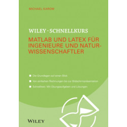 Wiley-Schnellkurs Matlab und LaTeX fur Ingenieure und Naturwissenschaftler