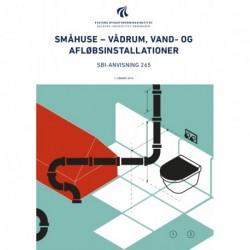 Småhuse vådrum, vand- og afløbsinstallationer: SBi-anvisning 265