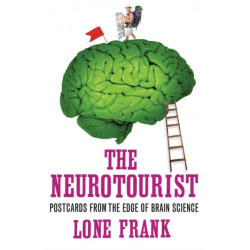 The Neurotourist: Postcards from the Edge of Brain Science