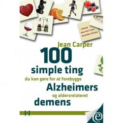 100 simple ting du kan gøre for at forebygge Alzheimers og aldersrelateret demens
