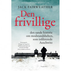 Den frivillige: den sande historie om modstandshelten, som infiltrerede Auschwitz