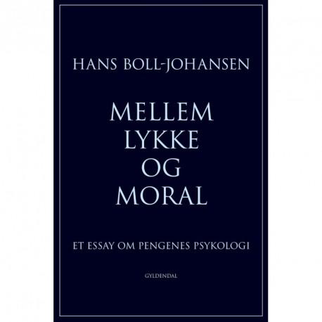 Mellem lykke og moral: Et essay om pengenes psykologi