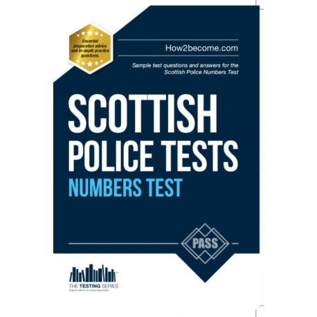 Scottish Police Numbers Tests: Standard Entrance Test (SET) Sample Test Questions and Answers for the Scottish Police Numbers Test