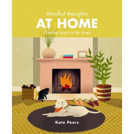 Mindful Thoughts at Home: Finding heart in the home