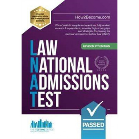 How to Pass the Law National Admissions Test (LNAT): 100s of realistic sample test questions, fully worked answers & explanations, essential high-scoring tips and strategies for passing the National Admissions Test for Law (LNAT).