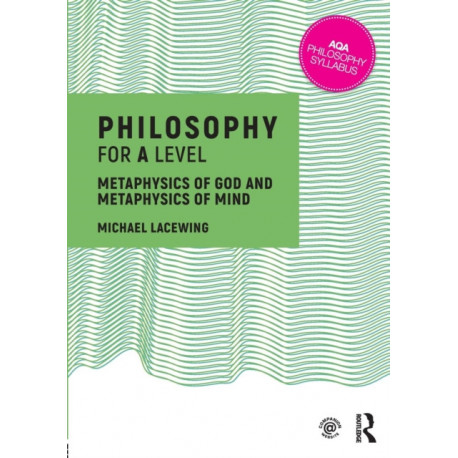 Philosophy for A Level: Metaphysics of God and Metaphysics of Mind