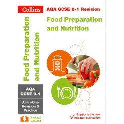 AQA GCSE 9-1 Food Preparation and Nutrition All-in-One Complete Revision and Practice: Ideal for Home Learning, 2021 Assessments and 2022 Exams
