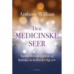 Den medicinske seer: Sandheden om sygdom og hvordan du helbreder dig selv