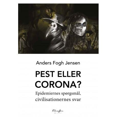 Pest eller Corona: Epidemiernes spørgsmål, civilisationernes svar