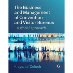 The Business and Management of Convention and Visitor Bureaus: A global approach
