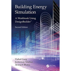 Building Energy Simulation: A Workbook Using DesignBuilder (TM)