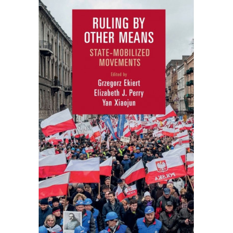 Ruling by Other Means: State-Mobilized Movements
