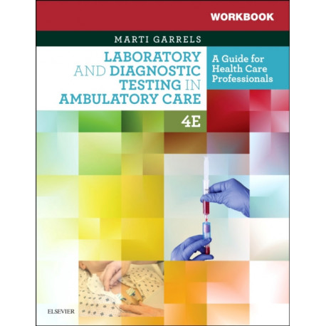 Workbook for Laboratory and Diagnostic Testing in Ambulatory Care: A Guide for Health Care Professionals