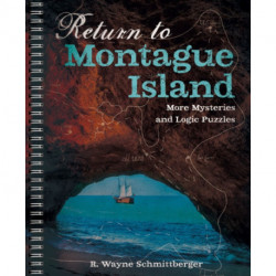 Return to Montague Island: More Mysteries and Logic Puzzles