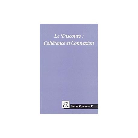 Le discours: Cohérence et Connexion - Actes du colloque international, Copenhague le 7 avril 1995