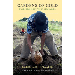 Gardens of Gold: Place-Making in Papua New Guinea