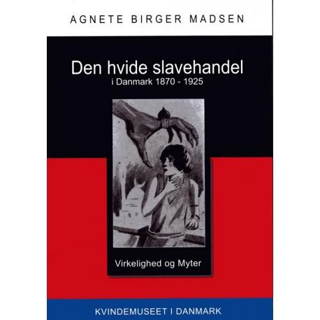 Den hvide slavehandel i Danmark 1870-1925: Virkelighed og myter