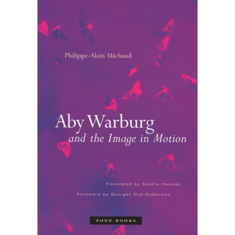 Aby Warburg and the Image in Motion