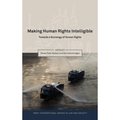 Making Human Rights Intelligible: Towards a Sociology of Human Rights