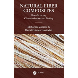Natural Fiber Composites: Manufacturing, Characterization and Testing