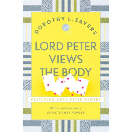 Lord Peter Views the Body: The Queen of Golden age detective fiction