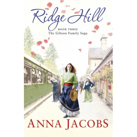 Ridge Hill: Book Three in the beautifully heartwarming Gibson Family Saga