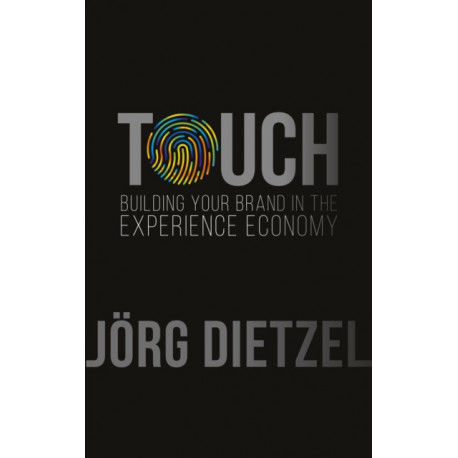 Touch: Building Your Brand in the Experience Economy
