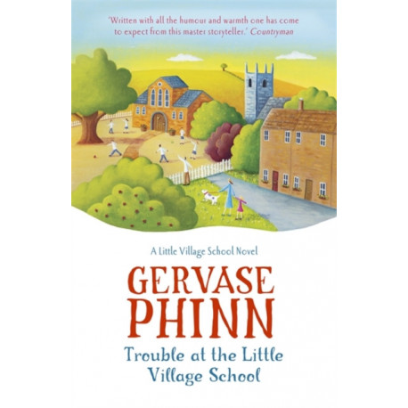 Trouble at the Little Village School: Book 2 in the life-affirming Little Village School series
