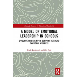 A Model of Emotional Leadership in Schools: Effective Leadership to Support Teachers' Emotional Wellness