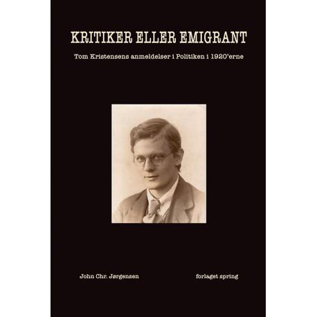Kritiker eller emigrant: Tom Kristensens anmeldelser i Politiken i 1920'erne