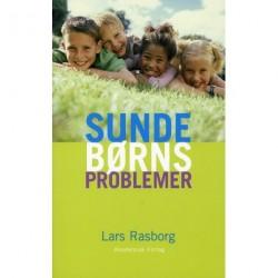 Sunde børns problemer: en bog til forældre og andre voksne
