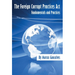 Foreign Corrupt Practices Act: Fundamentals and Practices