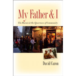 My Father and I: The Marais and the Queerness of Community