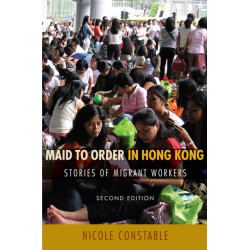 Maid to Order in Hong Kong: Stories of Migrant Workers, Second Edition