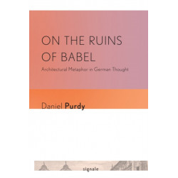 On the Ruins of Babel: Architectural Metaphor in German Thought