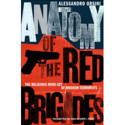 Anatomy of the Red Brigades: The Religious Mind-set of Modern Terrorists