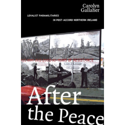 After the Peace: Loyalist Paramilitaries in Post-Accord Northern Ireland