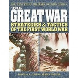 The Great War: Strategies and Tactics of the First World War