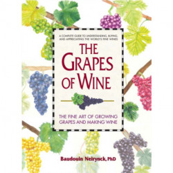 Grapes of Wine: The Art of Growing Grapes and Making Wine