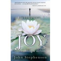 Fullness of Joy: A Spiritual Guide to the Paradise within