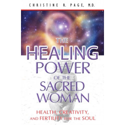 Healing Power of the Sacred Woman: Health, Creativity, and Fertility for the Soul