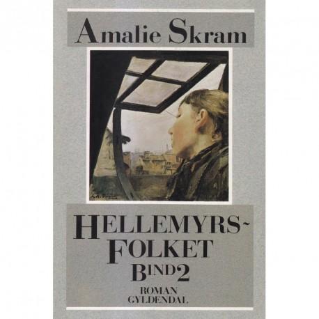 Hellemyrsfolket: for første gang i Amalie Skrams egen retskrivning: Bind 2