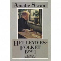 Hellemyrsfolket: for første gang i Amalie Skrams egen retskrivning: Bind 1