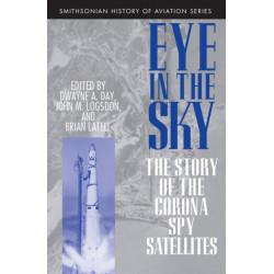 Eye in the Sky: The Story of the Corona Spy Satellites