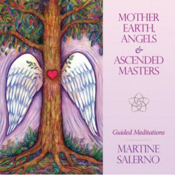 Mother Earth, Angels & Ascended Masters: Guided Meditations