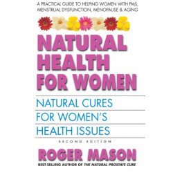 Natural Health for Women: Natural Cures for Women's Health Issues